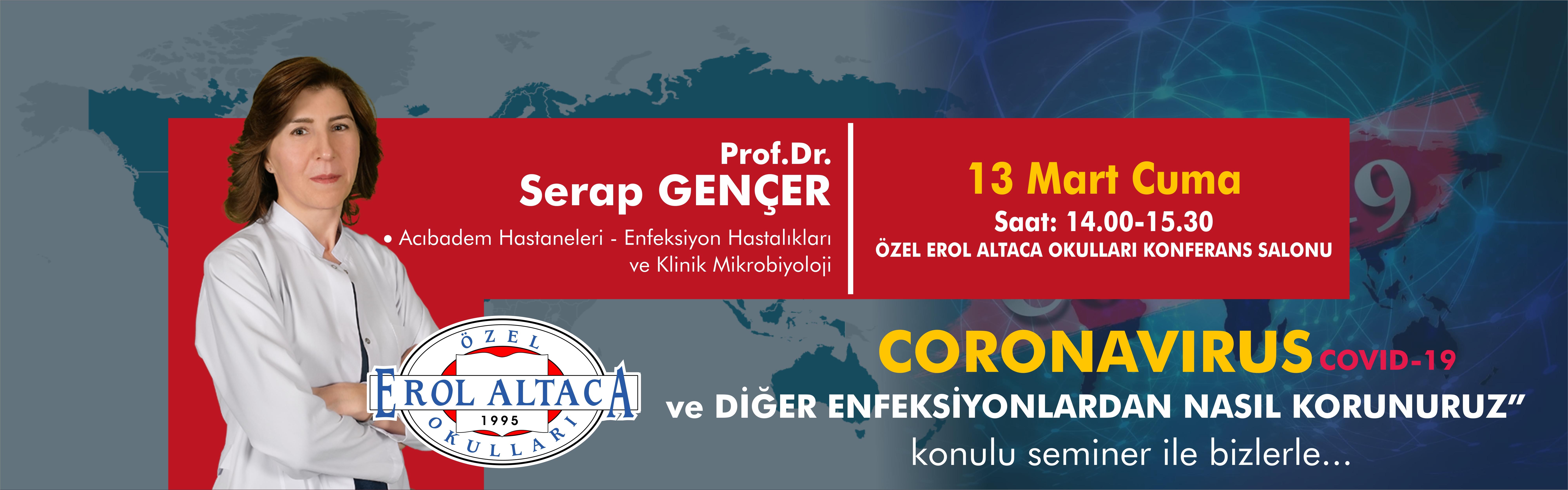 Prof.Dr.Serap GENÇER - Coronavirüs ve Diğer Enfeksiyonlardan Nasıl Korunuruz konulu semineri ile bizlerle...